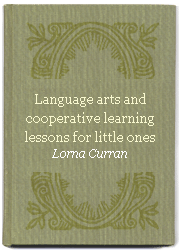 <i>Language arts and cooperative learning lessons for little ones</i>